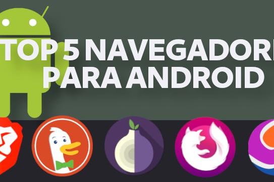 Top 5 melhores navegadores para Android