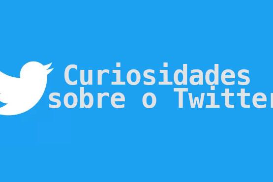 Curiosidades sobre o Twitter que você não sabia