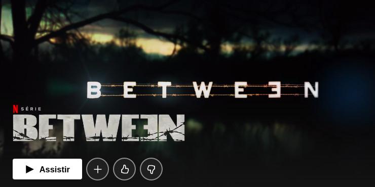 Série Between é boa?