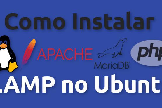 Tutorial de como instalar o LAMP no Ubuntu